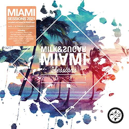 Milk And Sugar Miami Sessions 2021
