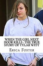When The Girl Next Door Kills: The True Story of Tylar Witt