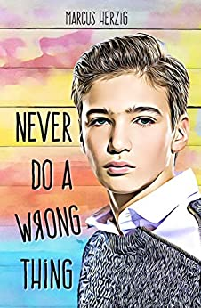 Never Do a Wrong Thing by [Marcus Herzig]