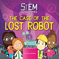 The Case of the Lost Robot (Stem Detectives)