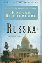 By Edward Rutherfurd - Russka: The Novel of Russia (1/30/05)