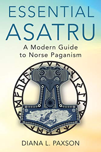 Ebook Essential Asatru Walking The Path Of Norse Paganism By Diana L Paxson