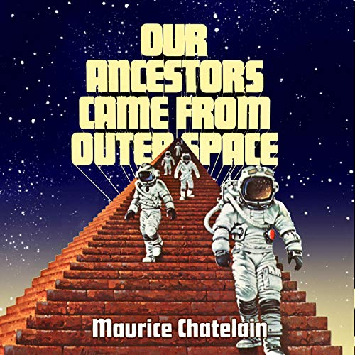 Our Ancestors Came from Outer Space audiobook cover art
