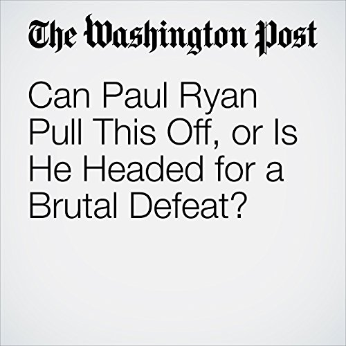 Can Paul Ryan Pull This Off, or Is He Headed for a Brutal Defeat? copertina