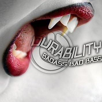 Badass Bad Bass