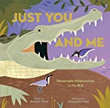 Just You and Me: Remarkable Relationships in the...