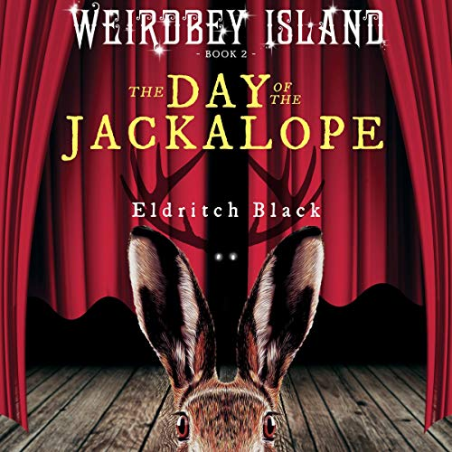 The Day of the Jackalope Audiobook By Eldritch Black cover art