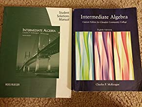 Intermediate Algebra Eighth Edition (Custom Edition for Glendale Community College)