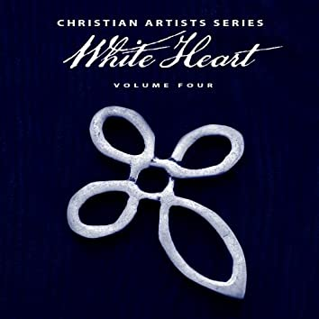 Christian Artists Series: White Heart, Vol. 4