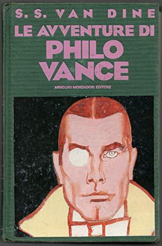 Le avventure di Philo Vance. La strana morte del signor Benson, La canarina assassinata, La fine dei Greene