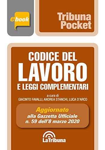 Codice del lavoro e leggi complementari: Edizione 2020 collana pocket (Italian Edition)