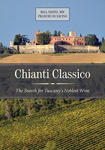 Chianti Classico: The Search for Tuscany's Noblest Wine -  Nesto MW, Bill, Hardcover