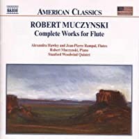 Robert Muczynski: Complete Works for Flute (1998-10-27)