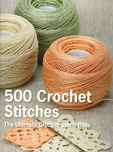 500 Crochet Stitches: The...