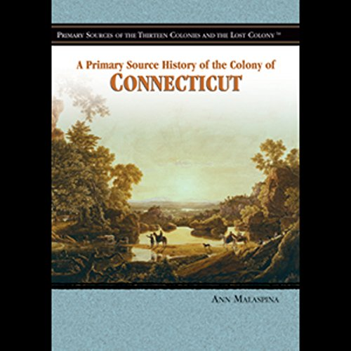 A Primary Source History of the Colony of Connecticut audiobook cover art
