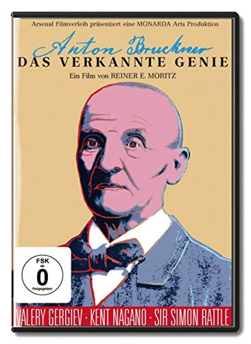 Anton Bruckner-das Verkannte Genie