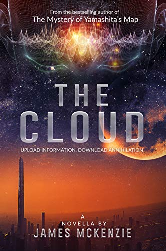 THE CLOUD: Upload information - download annihilation by [James McKenzie]