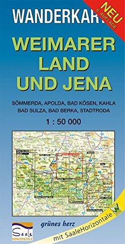 Wanderkarte Weimarer Land und Jena: Mit Sömmerda, Apolda, Bad Kösen, Kahla, Bad Sulza, Bad Berka, Stadtroda. Mit Thüringenweg. Maßstab 1:50.000.: ... Mit SaaleHorizontale (Wanderkarten 1:50.000)