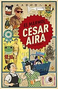 El mármol par César Aira