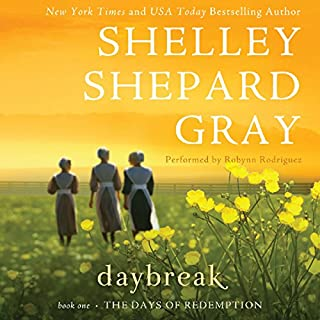 Daybreak     The Day of Reckoning Series, Book 1              By:                                                                                                                                 Shelley Shepard Gray                               Narrated by:                                                                                                                                 Robynn Rodriguez                      Length: 7 hrs and 48 mins     22 ratings     Overall 4.4