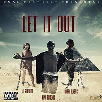 Let It Out (feat. Tal Sar Voice & King Phoenix)