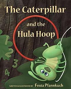 The Caterpillar and the Hula Hoop