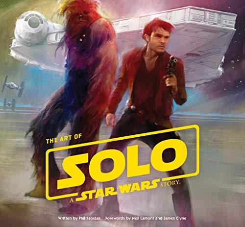 Szostak, P: Art of Solo: A Star Wars Story