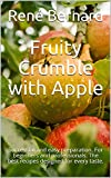 Fruity Crumble with Apple: Successful and easy preparation. For beginners and professionals. The best recipes designed for every taste. (English Edition)