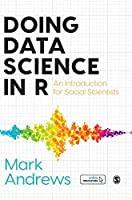 Doing Data Science in R: An Introduction for Social Scientists
