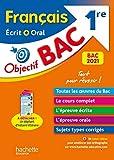 Objectif Bac Français écrit et oral 1re BAC 2021