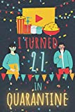 I Turned 27 In Quarantine Notebook: Happy 2020 Quarantined Birthday Notebook Journal Gifts for Girls and Boys 27 Years old 27th Birthday present idea ... 100 Pages 6' x 9' For Women Men Kids Everyone
