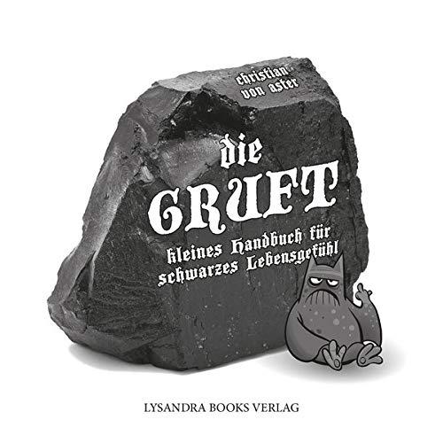 Die Gruft: Kleines Handbuch für schwarzes Lebensgefühl