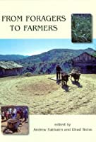 From Foragers to Farmers: Gordan C. Hillman Festschrift