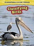 Classifying Birds (Classifying Living Things)