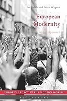 European Modernity: A Global Approach (Europe's Legacy in the Modern World)