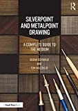 Silverpoint and Metalpoint Drawing: A Complete Guide to the Medium