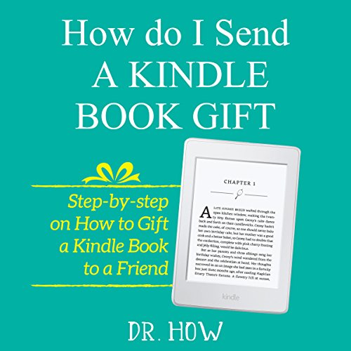 How Do I Send a Kindle Book Gift: Step by Step on How to Gift a Kindle Book to a Friend audiobook cover art