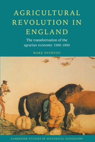 Compare Textbook Prices for Agricultural Revolution in England: The Transformation of the Agrarian Economy 1500-1850 Cambridge Studies in Historical Geography First Edition Edition ISBN 9780521568593 by Overton, Mark