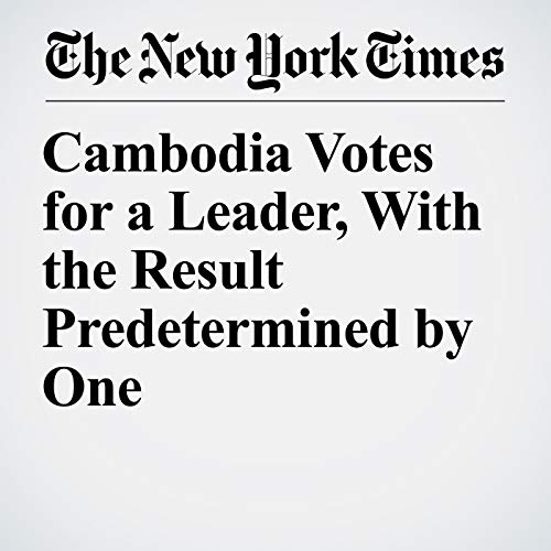 Cambodia Votes for a Leader, With the Result Predetermined by One copertina