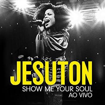 Show Me Your Soul (Ao Vivo)