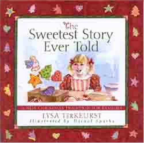 Download The Sweetest Story Ever Told: A New Christmas Tradition for Families 0802470947