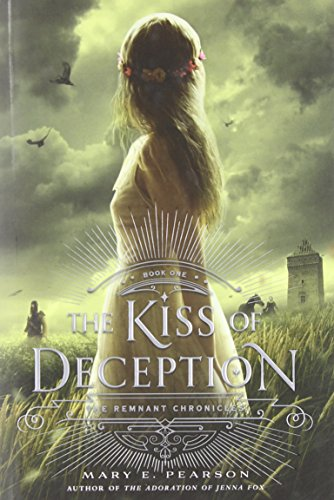 The Kiss of Deception: The Remnant Chronicles, Book One