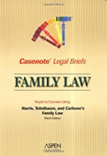 Casenote Legal Briefs: Family Law, Keyed to Harris & Teitelbaum