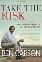 Ben Carson's Take the Risk - Learning to Identify, Choose, and Live with Acceptable Risk (Signed Copy)