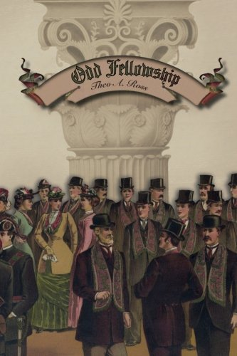 Odd Fellowship: Its History and Manual
