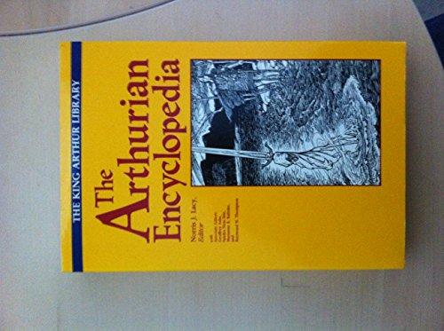 The Arthurian Encyclopedia (The King Arthur Library)