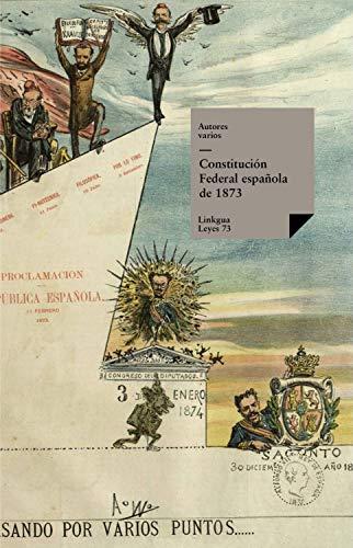 Constitución Federal española de 1873 (Leyes nº 73) eBook ...