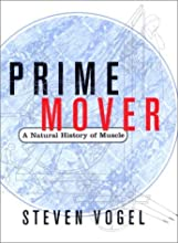 Prime Mover: A Natural History of Muscle