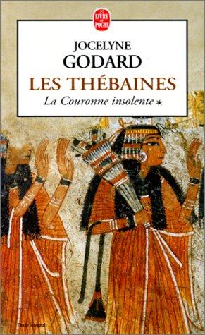 Les Thébaines, tome 1 : La couronne insolente