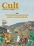 Revista Cult 271 – Pensamentos guerreiros contra a colonialidade (Portuguese Edition)